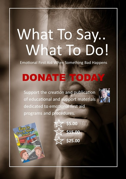 Donate Today. Support the creation and publication of educational and support materials dedicated to emotion first aid programs and procedures.